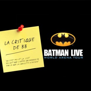 La critique de BB : Batman Live