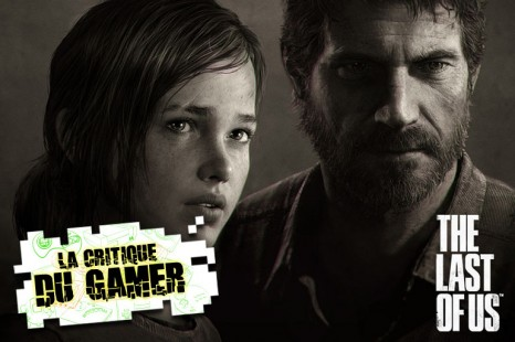 La Critique du Gamer : THE LAST OF US