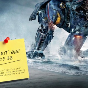 [EXCLU] La critique de BB: Pacific Rim