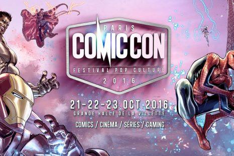 Bilan du Comic Con Paris 2016