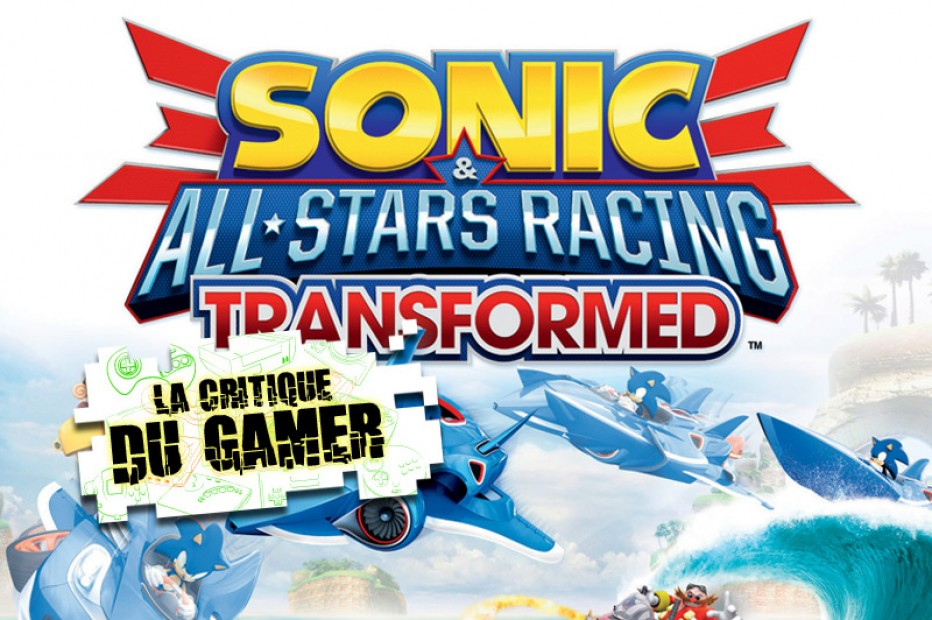 La Critique du Gamer : SONIC & ALL STARS RACING TRANSFORMED