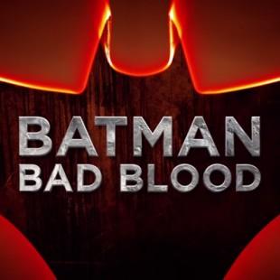 Batman: Bad Blood en vidéos !
