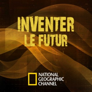 National Geographic : Inventer le Futur