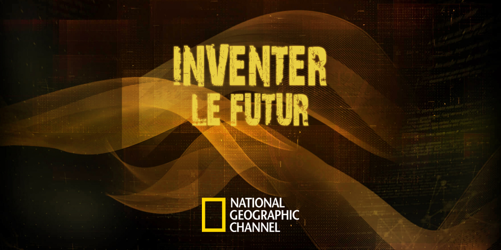 National Geographic : Inventer le Futur