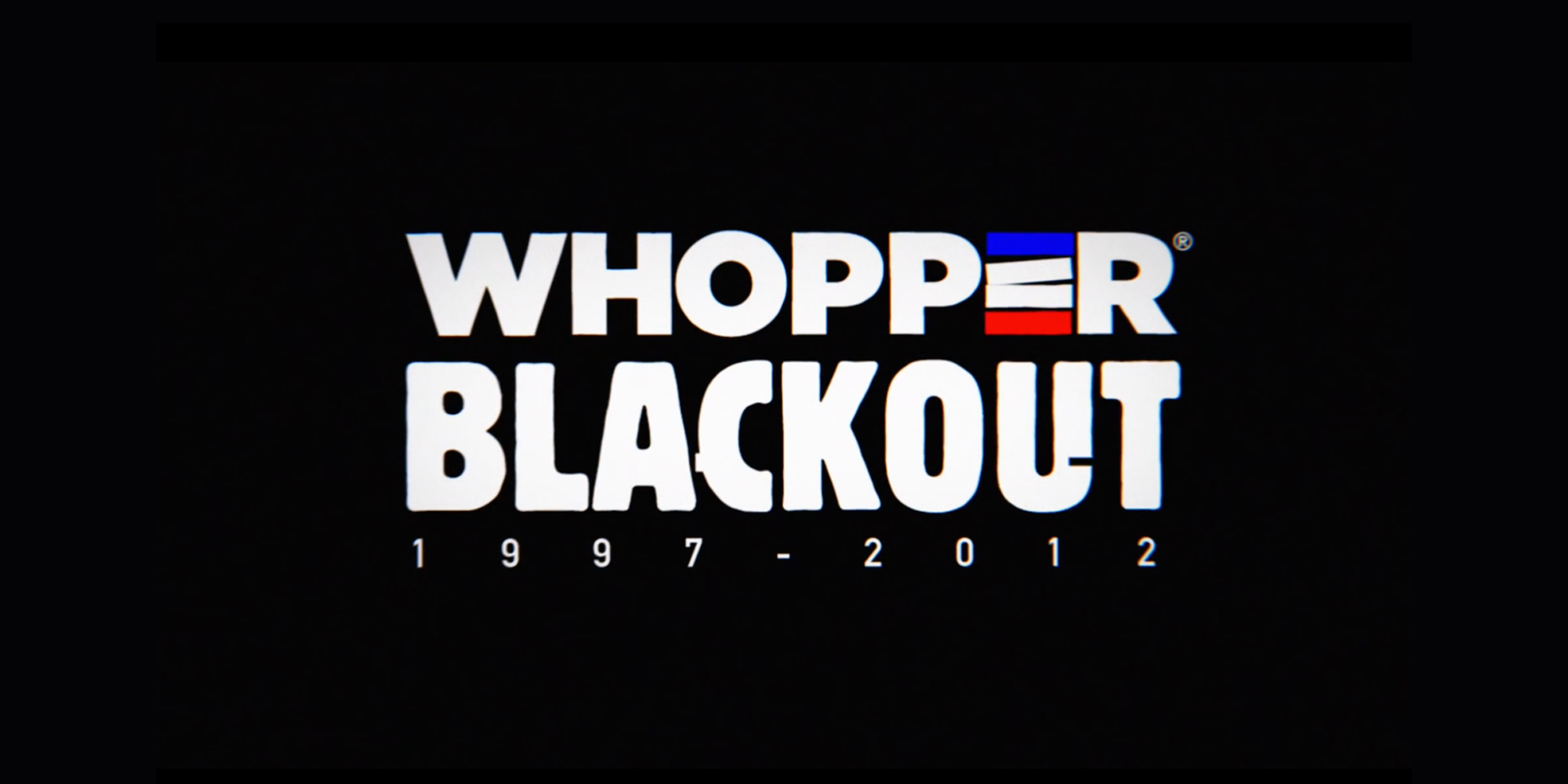 Whopper Blackout, le doc choc !