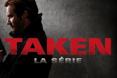 Exclu : Découvrez le 1er épisode de la série TAKEN