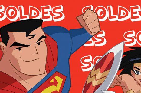 GROSSES SOLDES pour les animés DC Comics !!!
